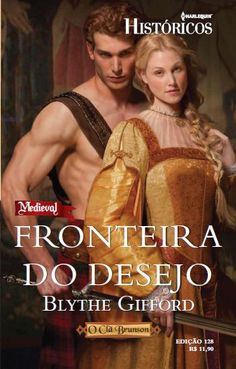 Fronteira do Desejo by Blythe Gifford - Books Search Engine Trademark Registration, Online Match, Allegedly, Acting, Books, Romances, Highlands, Historical Romance, Wish