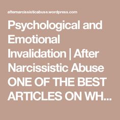 Psychological and Emotional Invalidation | After Narcissistic Abuse ONE OF THE BEST ARTICLES ON WHAT I AM EXPERIENCING
