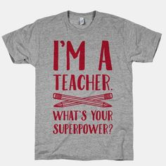Our professions as super powers. Wear on the forst day of camp? You're a superhero, and not an ordinary one either, you're a TEACHER! That's one of the best super powers to have. Teacher Outfits, Teacher Shirts, Teacher Clothes, Teacher Wear, School Teacher, School Days, School Stuff, Teacher Humor, Teacher Appreciation