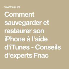 Comment sauvegarder et restaurer son iPhone à l'aide d'iTunes - Conseils d'experts Fnac