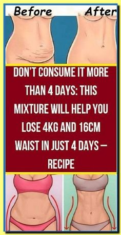 DON�T CONSUME IT MORE THAN 4 DAYS: THIS MIXTURE WILL HELP YOU LOSE 4KG AND 16CM WAIST IN JUST 4 DAYS ? RECIPE Workout To Lose Weight Fast, Start Losing Weight, Want To Lose Weight, Weight Gain, Weight Loss Meals, Weight Loss Drinks, Weight Loss Tips, Drinks To Lose Weight, Health And Wellness