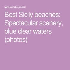 Best Sicily beaches: Spectacular scenery, blue clear waters (photos)