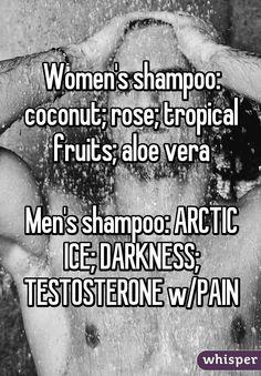 """Women's shampoo: coconut; rose; tropical fruits; aloe vera Men's shampoo: ARCTIC ICE; DARKNESS; TESTOSTERONE w/PAIN"""