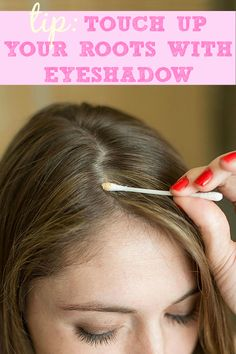Touch up your roots in between dye jobs with a cotton swab dipped in eyeshadow.