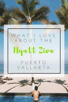 What I Love About the Hyatt Ziva Puerto Vallarta