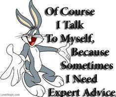 talk to myself funny quotes quote funny quote funny quotes looney tunes bugs bunny Bugs Bunny Quotes, Looney Tunes Bugs Bunny, Looney Tunes Funny, Funny Cartoons, Funny Memes, Clever Quotes, Inspiring Sayings, Smart Quotes, Inspirational