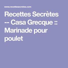 Recettes Secrètes -- Casa Grecque :: Marinade pour poulet Valeur Nutritive, Nutrition, Restaurants, Sauce, Greek, Grilling, Vegetable Dips, Pork, Restaurant