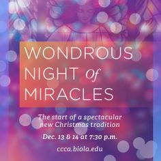 On 12/13 and 12/14, join Biola's Conservatory to celebrate the miracle of Christ's birth. This will be the most festive Christmas event Biola has ever held!
