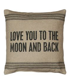 Another great find on #zulily! 'Love You to the Moon and Back' Pillow by Primitives by Kathy #zulilyfinds