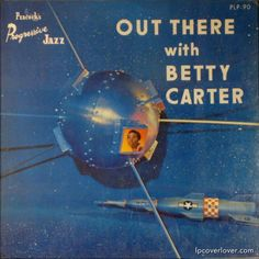 "Space-age LP cover, ""Out There with Betty Carter"". Jazz"