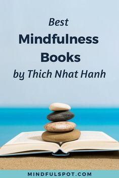 Mindfulness for beginners: learn more mindfulness activities and meditation techniques from these best mindfulness books by Thich Nhat Hanh and add them to your reading list.