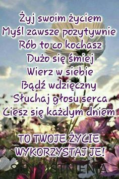 Motywujące cytaty 😀 Ted Talks, Birthday Wishes, Texts, Nostalgia, Thoughts, Health, Funny, Happy, Quotes