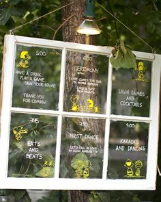 A Schedule of Events    An old window was transformed to showcase the wedding day's itinerary.