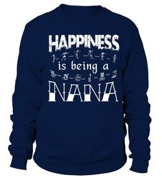# happiness is being a nana .  HOLIDAYS GIFT CHIRISTMAS TSHIRT pet dog cat Grab It In Time For Gift Available For A LIMITED TIME Satisfaction Guaranteed Safe Secure Checkout via PayPal Visa Mastercard VERY High Quality Premium T Shirts Buy 2 or more and save on shipping