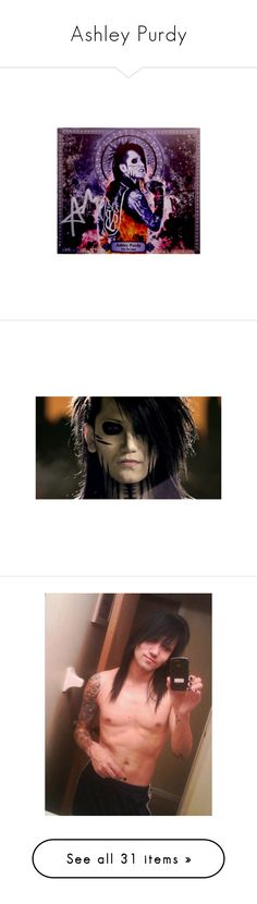 """Ashley Purdy"" by y0uthand-whiskey ❤ liked on Polyvore featuring black veil brides, ashley purdy, bvb, pictures, pic's, bands, people, jake pitts, andy biersack and guys"