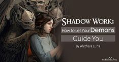Discovering and owning our demons is a vital part of our spiritual journey. Shadow Work How to Let Your Demons Guide You (Without Going Crazy)