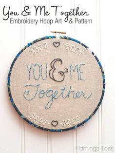 You and Me Together Embroidery Hoop Art -- so sweet.  I particularly like the way she has wrapped the outer part of the hoop with fabric.