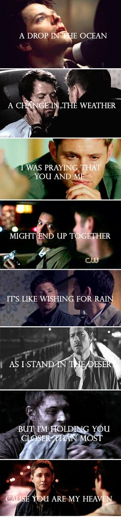 Man I'm a huge Destiel shipper and these song lyrics are perfect Dean And Castiel, Supernatural Destiel, Supernatural Pictures, Sterek, Malec, Jensen Ackles, Drops In The Ocean, Twist And Shout, Great Love Stories