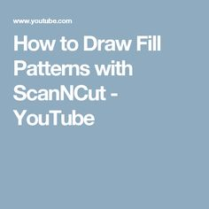 How to Draw Fill Patterns with ScanNCut - YouTube