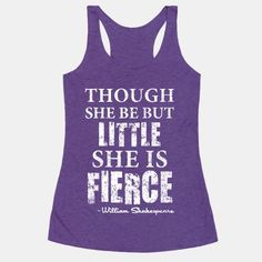 Though She Be But Little She Is...   T-Shirts, Tank Tops, Sweatshirts and Hoodies   HUMAN