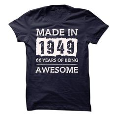 MADE IN 1949 66 YEARS OF BEING AWESOME T Shirts, Hoodies. Get it now ==► https://www.sunfrog.com/LifeStyle/MADE-IN-1949--66-YEARS-OF-BEING-AWESOME-18110963-Guys.html?57074 $19