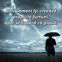 """Unii oameni isi creeaza propriile furtuni, apoi se supara ca ploua."" Iti place acest #citat? ♥Distribuie♥ mai departe catre prietenii tai. ... Motivational Quotes For Life, Life Quotes, Inspirational Quotes, He First Loved Us, Girl God, Deep Questions, Osho, True Words, Spiritual Quotes"