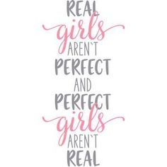 Silhouette Design Store - View Design #171766: real girls aren't perfect Witty Quotes, Motivational Quotes, Favorite Quotes, Best Quotes, Inspirational Quotes For Students, Wall Quotes, Mirror Quotes, Bathroom Quotes, Fashion Quotes