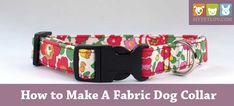How to Make A Fabric Dog Collar