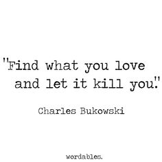Charles Bukowski's Top 10 Tips for Living a Kick-Ass Life - Wordables