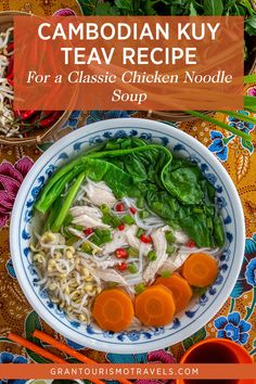 Classic Cambodian Kuy Teav Recipe for Cambodia's Favourite Chicken Noodle Soup via @grantourismo