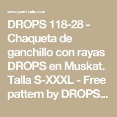 DROPS 118-28 - Chaqueta de ganchillo con rayas DROPS en Muskat. Talla S-XXXL - Free pattern by DROPS Design