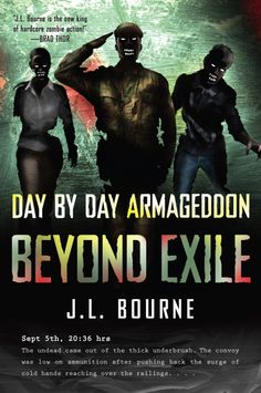 Day By Day Armageddon Beyond Exile by  J.L. Bourne | Tumblr