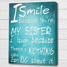 You're My Sister...Wall Quote *Pale Blue* Print on Box Canvas A4 Cheryl Monaghan http://www.amazon.co.uk/dp/B00Z6OZ5BY/ref=cm_sw_r_pi_dp_yTxDvb0XSFJ9H