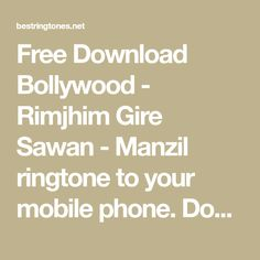 Free Download Bollywood - Rimjhim Gire Sawan - Manzil ringtone to your mobile phone. Download ringtone Rimjhim Gire Sawan - Manzil free, no any charge and high quality. Best Ringtones, Ringtone Download, Bollywood, Phone, Free, Telephone, Mobile Phones