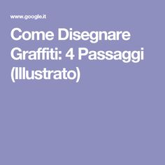 Come Disegnare Graffiti: 4 Passaggi (Illustrato)