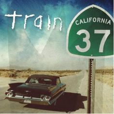 California 37 - love the band Train - lots of great albums - this is their most recent