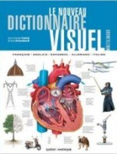 Le nouveau dictionnaire visuel : Français-Anglais-Espagnol-Allemand-Italien ===> http://www.aazea.fr/book/le-nouveau-dictionnaire-visuel-francais-anglais-espagnol-allemand-italien/