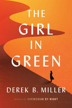"""The Girl in Green"" by Derek B. Miller"