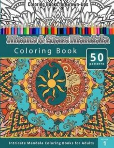 The Paperback Of Coloring Books For Grown Ups Moons Stars Mandala Book Intricate Adults Volume 1 By Chiquita
