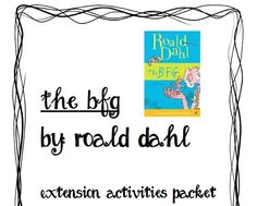 Extension activities for The BFG by Roald Dahl, all involving creative writing!