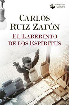 El Laberinto de los Espíritus, de Carlos Ruiz Zafón. EL GRAN MOMENTO SE ACERCA Vuelve Carlos Ruiz Zafón con el desenlace de la saga de La Sombra del Vient...