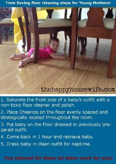Easy way to get your floors clean. :)