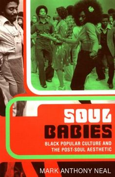 Soul Babies: Black Popular Culture and the Post-Soul Aesthetic (Paperback) book cover