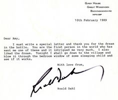 Back in 1989, on a rainy afternoon, seven-year-old Amy wrote a letter to Roald Dahl. Using oil, coloured water and glitter, Amy sent the author a personal gift: one of her dreams, contained in a bottle.  Here's Roald Dahl's wonderful response.