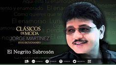 Jorge Martínez - El Negrito Sabrosón (Clásicos De Moda)