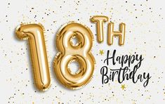 Illustration about Happy birthday gold foil balloon greeting background. 18 years anniversary logo template- celebrating with confetti. Illustration of celebrate, gold, anniversary - 144503252 18th Birthday Quotes Funny, Happy 18th Birthday Son, Birthday Girl Quotes, Happy Birthday Cake Topper, Happy Birthday Images, Happy Birthday Banners, Happy Birthday Wishes, Birthday Event Ideas, Birthday Wallpaper