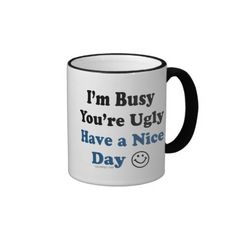 =>quality product          I'm Busy You're Ugly Have a Nice Day Mugs           I'm Busy You're Ugly Have a Nice Day Mugs in each seller & make purchase online for cheap. Choose the best price and best promotion as you thing Secure Checkout you can trust Buy bestThis Deals     ...Cleck Hot Deals >>> http://www.zazzle.com/im_busy_youre_ugly_have_a_nice_day_mugs-168517615272802035?rf=238627982471231924&zbar=1&tc=terrest