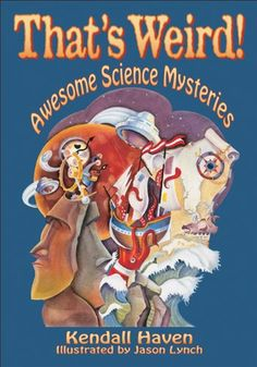Want to get middle schoolers interested in science? Introduce them to the mysteries in this book! That's Weird, Middle Schoolers, Handbags Michael Kors, Book Reviews, Ancient History, Mystery, The Past, This Book, Novels
