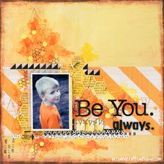 Elina's Arts And Crafts: Scrapbooking Layout for Take It, Make It May Challenge: Be You. Always. Vol II