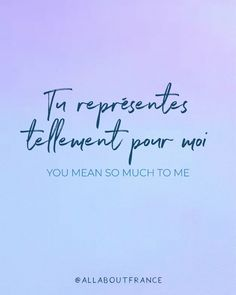 ✨ Tu représentes tellement pour moi ✨ You mean so much to me ✨ /ty ʁəpʁezɑ̃t tɛlmɑ̃ puʁ mwa/ - 😍 Share, comment and tag your friends 😍 - French Words With Meaning, French Words Quotes, French Poems, French Phrases, Self Love Quotes, Spanish Quotes, Change Quotes, French Sayings, French Language Lessons